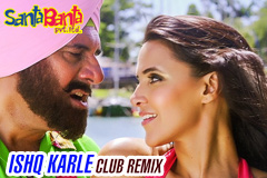 Ishq Karle Club Remix