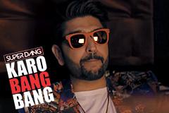 Karo Bang Bang