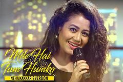 Mile Ho Tum - Neha Kakkar's Version