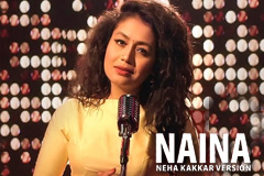 Naina - Neha Kakkar Version