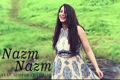 Nazm Nazm feat. Sumedha Karmahe
