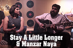 Stay A Little Longer & Manzar Naya - Rebecca Pinto