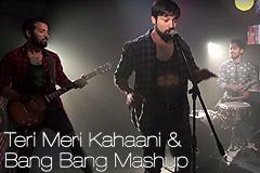 Teri Meri Kahaani & Bang Bang Mashup