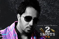 2 Shots - All Eyez On Me - Mika Singh