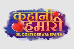 Kahani Hamari... Dil Dosti Deewanepan Ki