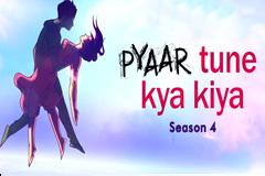 Pyaar Tune Kya Kiya - Season 04