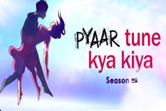 Pyaar Tune Kya Kiya - Season 05