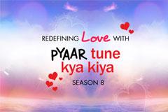 Pyaar Tune Kya Kiya - Season 08