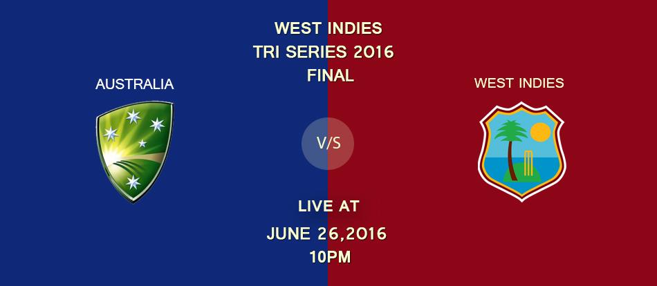 Australia vs West Indies 2016 Final - Live Streaming
