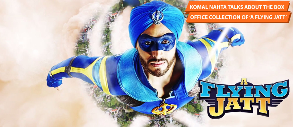 'Komal Nahta Talks About The Box Office Collection Of ' A Flying Jatt'
