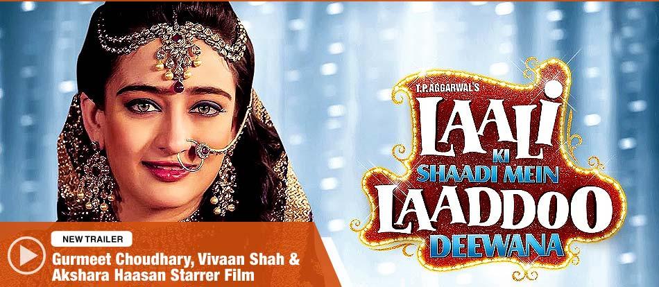 Gurmeet Choudhary, Vivaan Shah & Akshara Haasan Starrer Film 'Laali Ki Shaadi Mein Laaddoo Deewana'