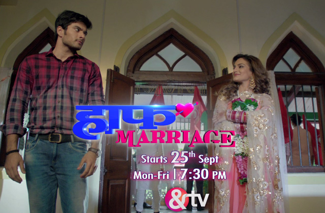 Half Marriage | Start 25th Sept | Mon-Fri,at 7.30 PM | Only on &TV