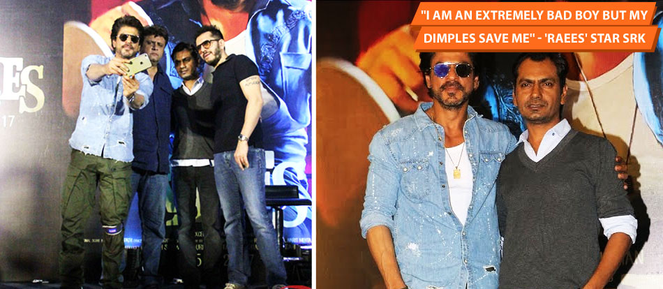''I Am An Extremely Bad Boy But My Dimples Save Me'' - 'Raees' Star SRK