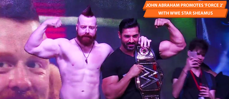 John Abraham Promotes 'Force 2' With WWE Star Sheamus