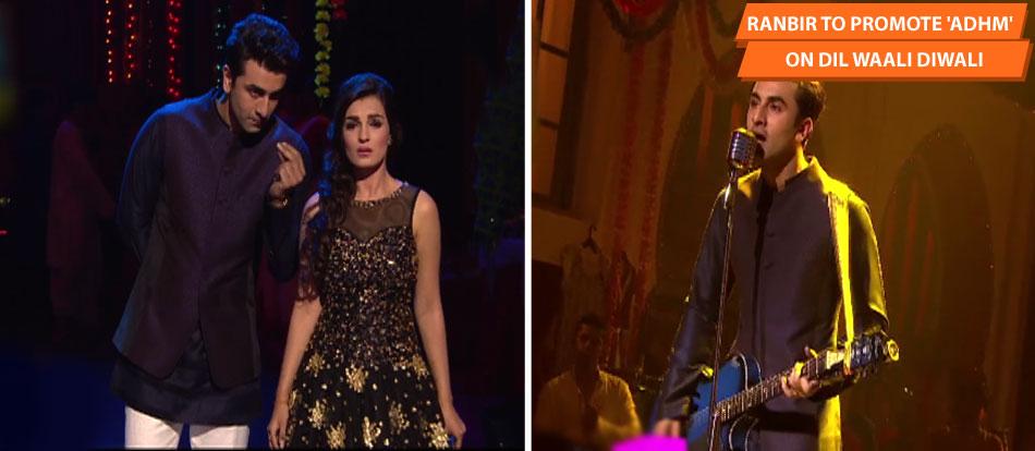 Ranbir To Promote 'ADHM' On Dil Waali Diwali