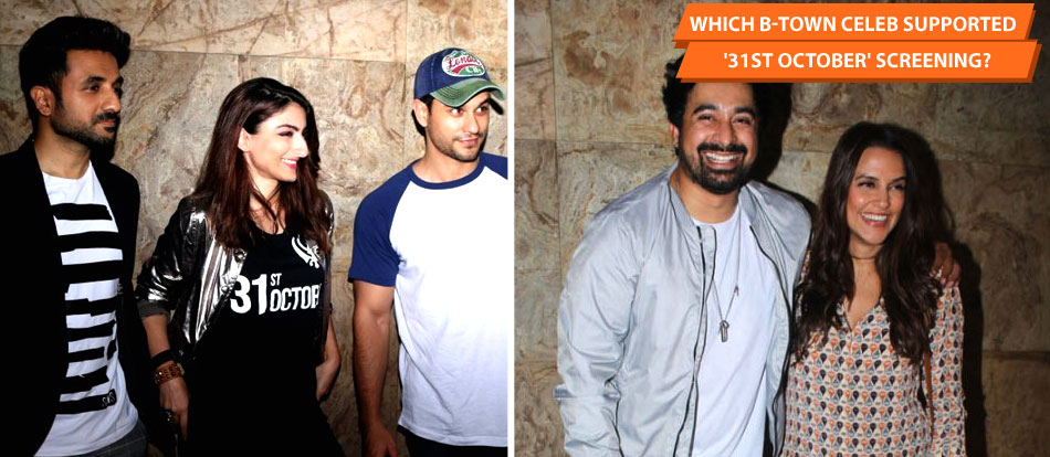 Which B-Town Celeb Supported '31st October' Screening?