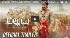 Naga Chaitanya 'Shailaja Reddy Alludu' Trailer Review