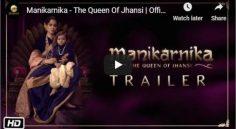 Kangana Ranauth 'Manikarnika' Trailer Released