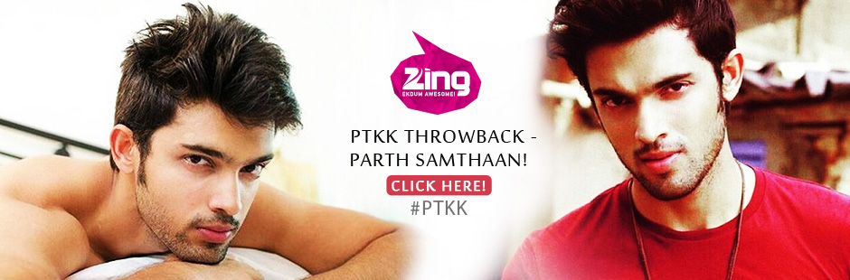 #PTKK Throwback - The Sizzling Parth Samthaan Is Still A Fan Favorite!