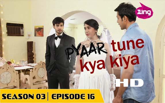 Pyaar Tune Kya Kiya - Season 03 - Episode 16- March 13, 2015 - Full Episode