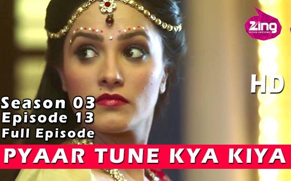 Pyaar Tune Kya Kiya - Season 03 - Episode 13- February 13, 2015 - Full Episode