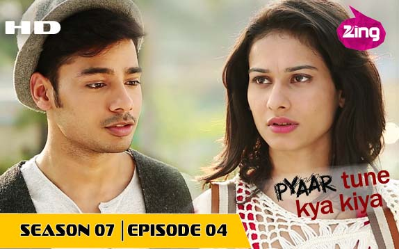 Pyaar Tune Kya Kiya - Season 07 EP 04 04 Mar 2016